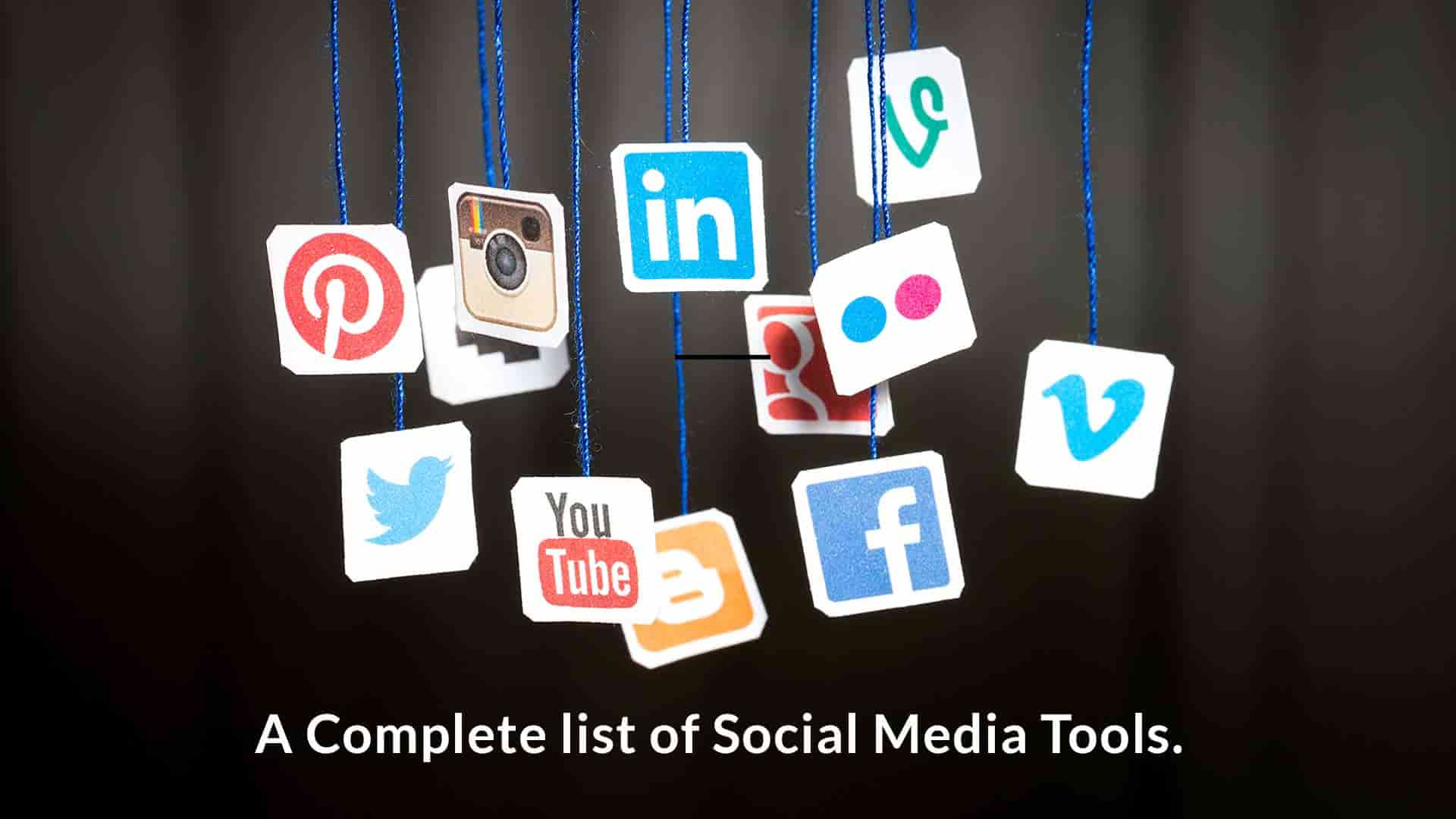 Social Media Tools: The Complete list of Free and Paid tools (2017 Updated)